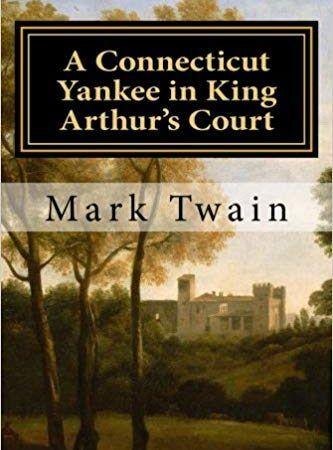A Connecticut Yankee in King Arthur's Court by Mark Twain