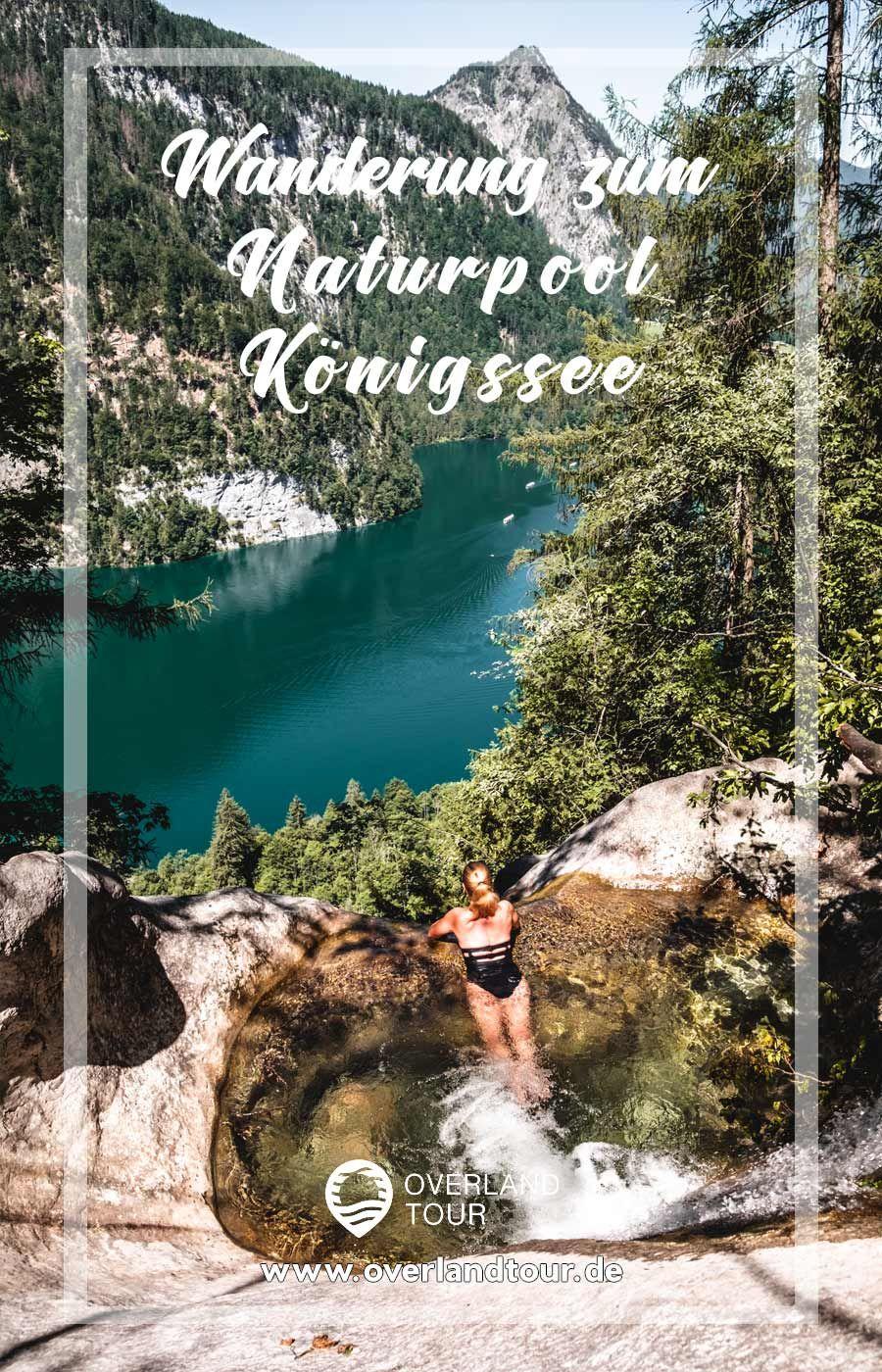 Alles Zur Wanderung Zum Legendaren Naturpool Am Konigssee Konigsbachfall Mit Wegbeschreibung Naturpool Am Konigssee Inkl In 2020 Natur Pool Ausflug Urlaub Bayern