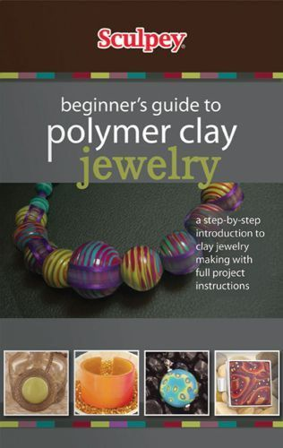 Beginner's Guide to Polymer Clay Jewelry # ABK1247