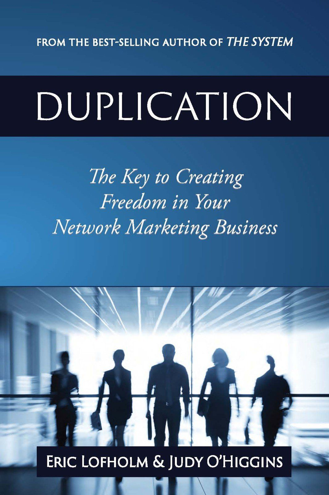 Duplication: The Key to Creating Freedom in Your Network