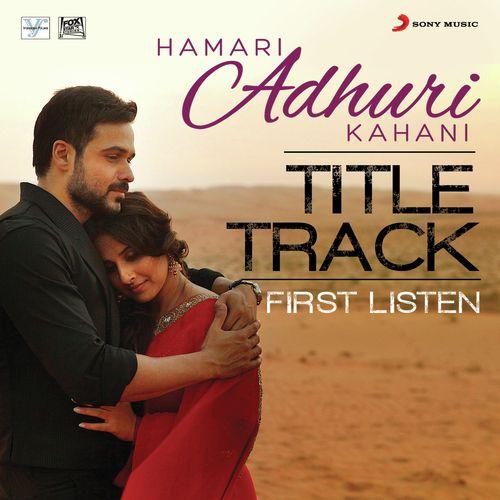 Title Song Hamari Adhuri Kahani 2015 Download Mp3 Songs Songspk Link Mp3 Song Songs Latest Bollywood Songs