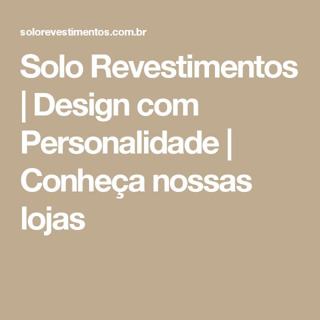 Solo Revestimentos   Design com Personalidade   Conheça nossas lojas ... dd9f6a578f
