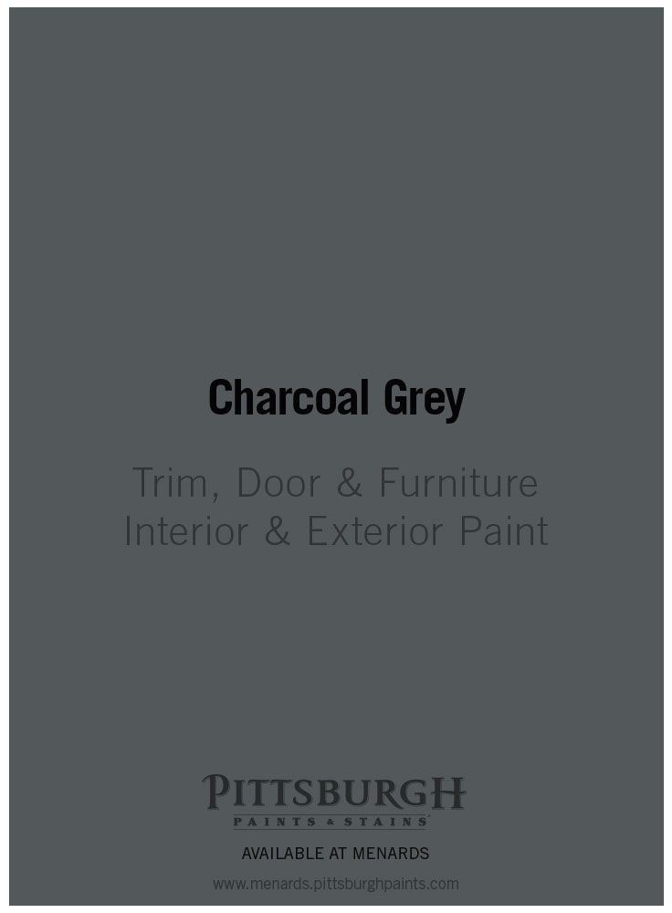Charcoal Grey Trim Door Furniture Paint By Pittsburgh Paints And Stains Available At Menards Pittsburgh Paint Grey Bedroom Paint Menards Paint Colors