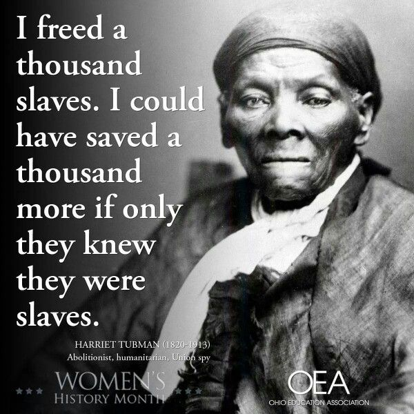 Famous Quotes By Harriet Tubman: Happy Birthday, Harriet Tubman!