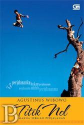 Titik Nol Makna Sebuah Perjalanan Toko Buku Online Pengenbuku Net Agustinus Wibowo Perjalananku Bukan Perjalananmu Perjal Perjalanan Buku Online Novel