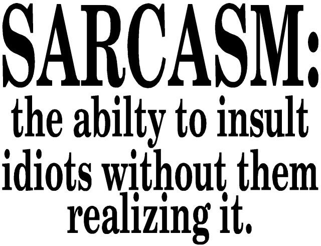 Sarcasm: it is the mean....