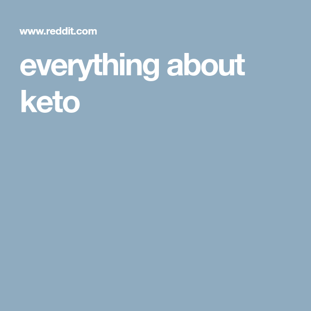 everything about keto | Keto, Ketogenic diet, Keto diet