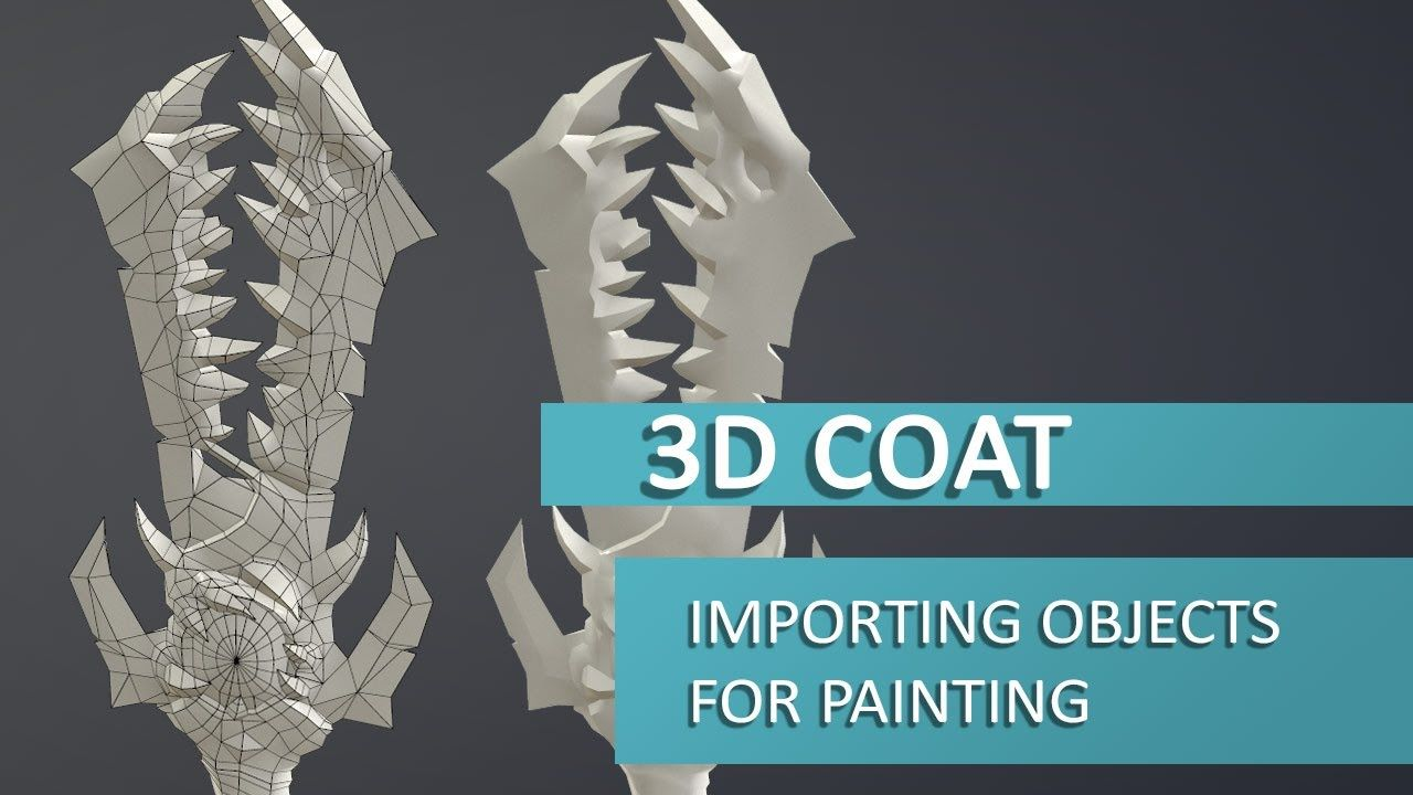 3D Coat Tutorial Importing Objects for Painting Game art