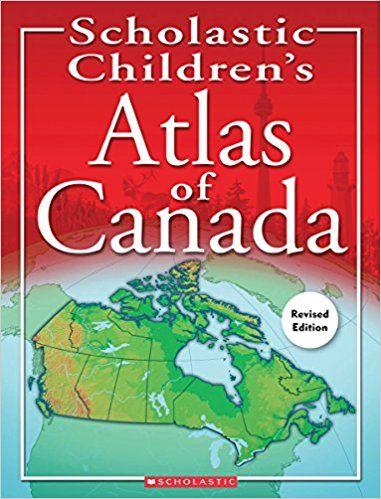 Scholastic childrens atlas of canada revised edition scholastic scholastic childrens atlas of canada revised edition scholastic canada ltd 9781443107464 gumiabroncs Gallery