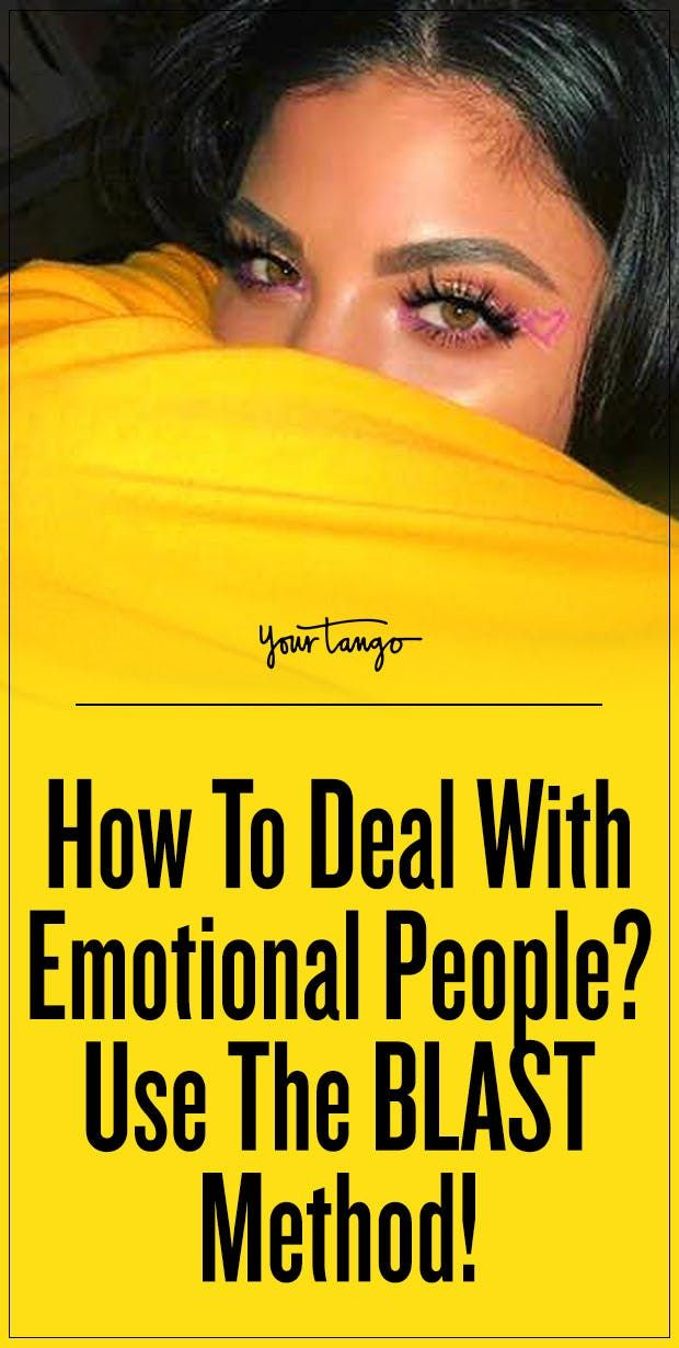 How deal with emotional people use blast method