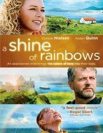 A Shine of Rainbows with Aidan Quinn and a super-cute little boy, John Bell.  ♥♥♥♥