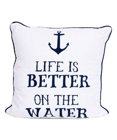 Look what I found on #zulily! 'Life Is Better On The Water' Throw Pillow #zulilyfinds