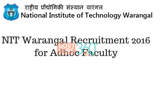 NIT Warangal Recruitment 2016 for Adhoc Faculty