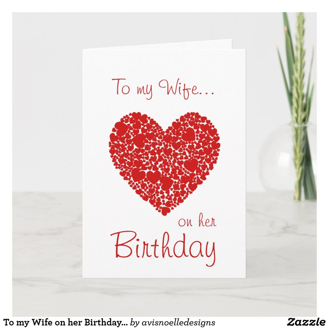 To My Wife On Her Birthday Red Hearts Romantic Card Zazzle Com Romantic Cards Romantic Birthday Cards Birthday Gift Cards