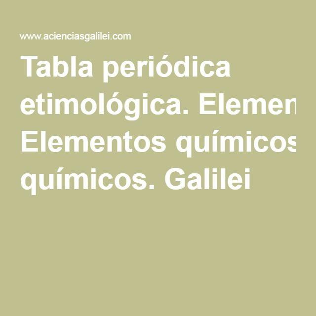 tabla peridica etimolgica elementos qumicos galilei - Tabla Periodica De Los Elementos Quimicos Galilei