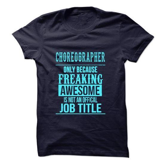 Choreographer - #gift ideas #gift sorprise. WANT IT => https://www.sunfrog.com/LifeStyle/Choreographer-49148856-Guys.html?68278