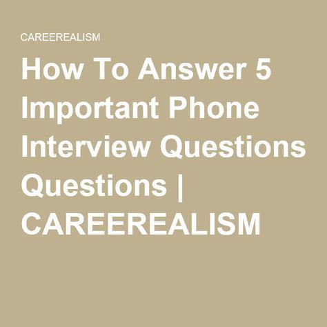 How To Answer 5 Important Phone Interview Questions CAREEREALISM