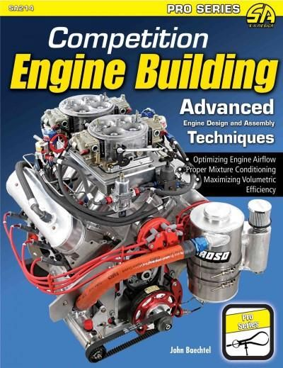 Competition Engine Building Advanced Engine Design And Assembly
