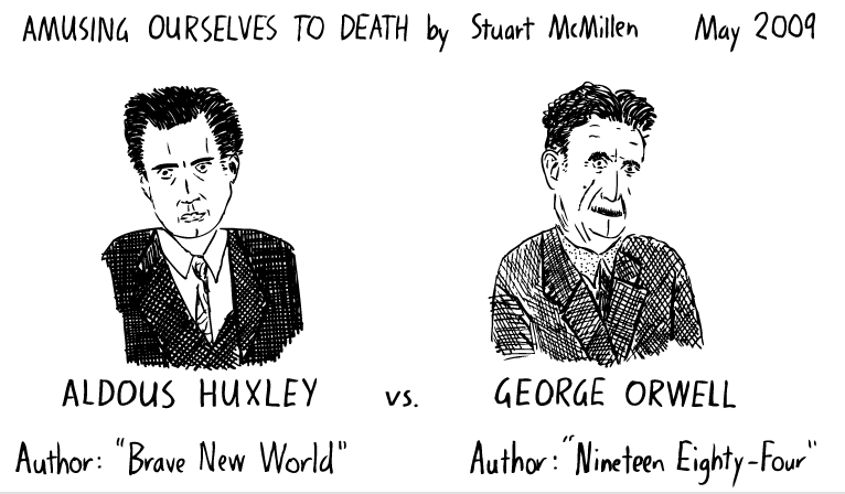 Huxley Vs Orwell: Infinite Distraction Or Government