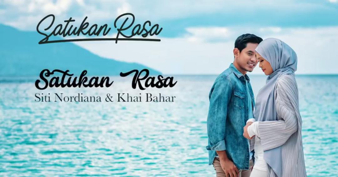Lirik Lagu Satukan Rasa Khai Bahar Siti Nordiana Rasa Info