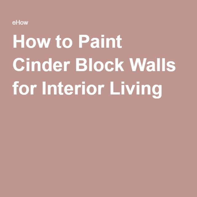 How To Paint Cinder Block Walls For Interior Living
