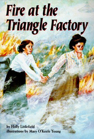 Fire at the Triangle Factory (Carolrhoda on My Own Book.) by Holly Littlefield