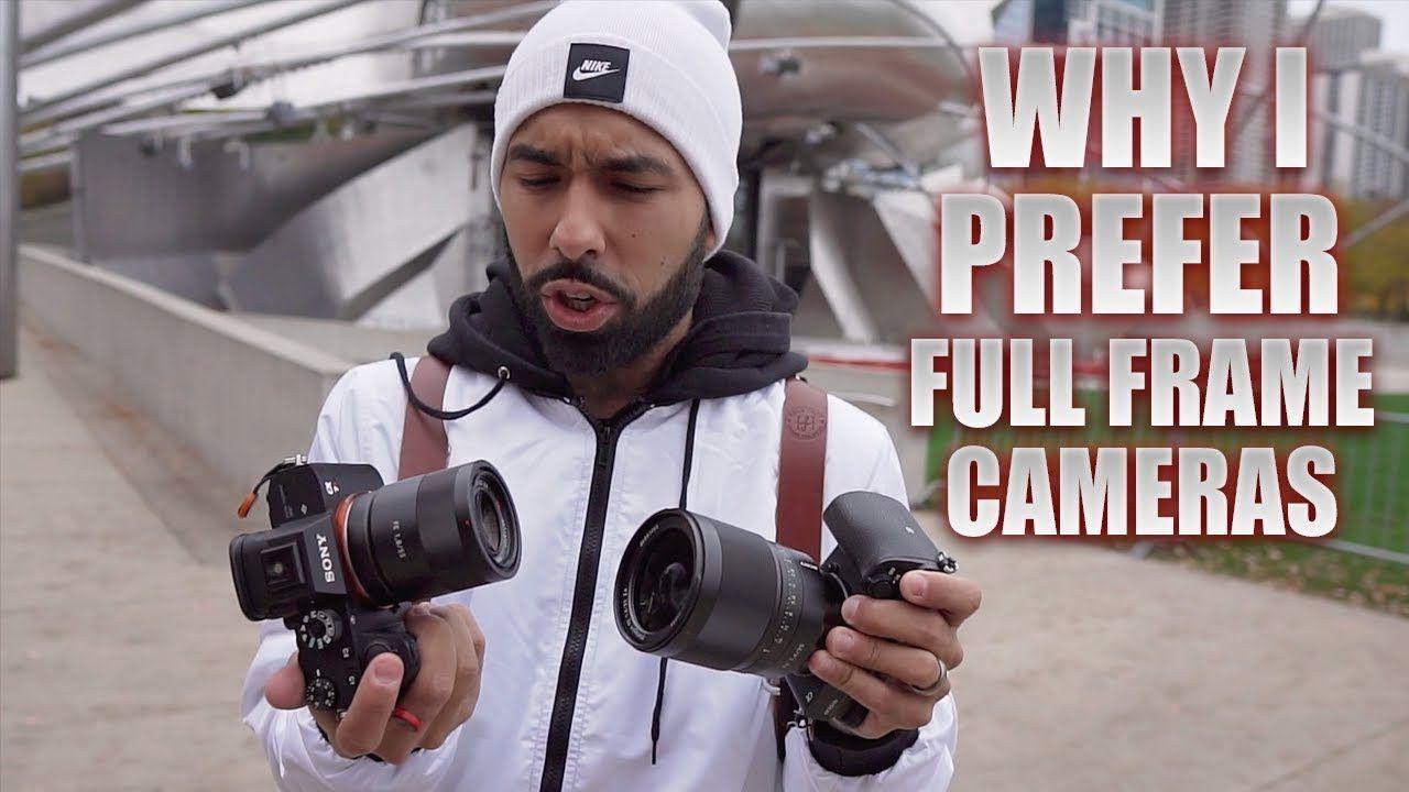 Why I Prefer Full Frame Over Crop Sensor Cameras Full Frame Camera