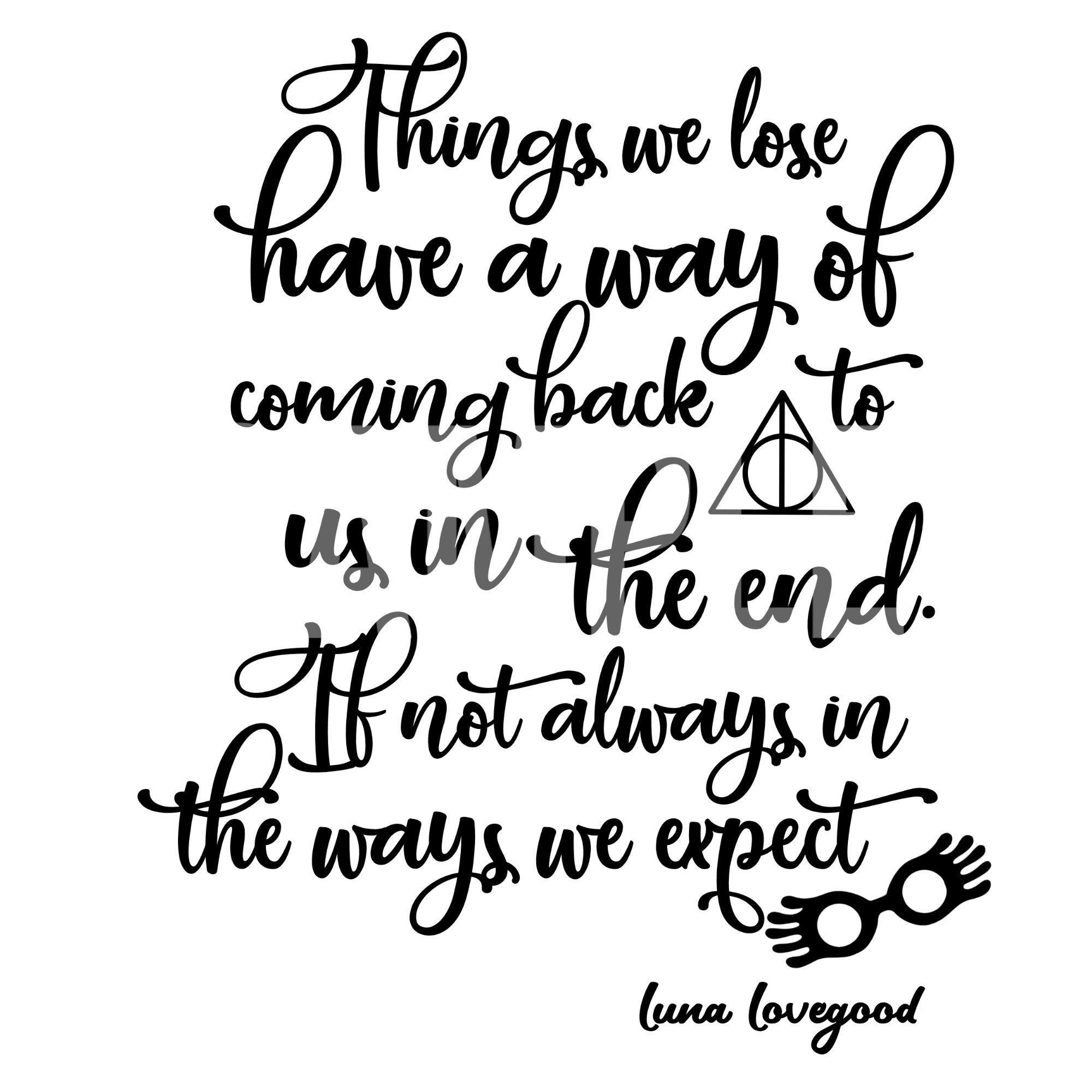 Luna Lovegood Quote Things We Love Png Svg Cuttable Harry Potter Quotes Luna Lovegood Quotes Hp Quotes