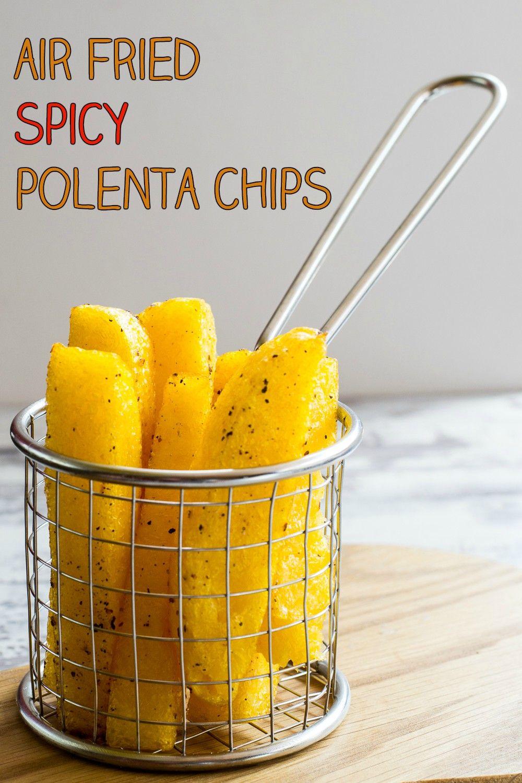 Air Fried Spicy Polenta Chips Recipe Air Fryer Recipes Air