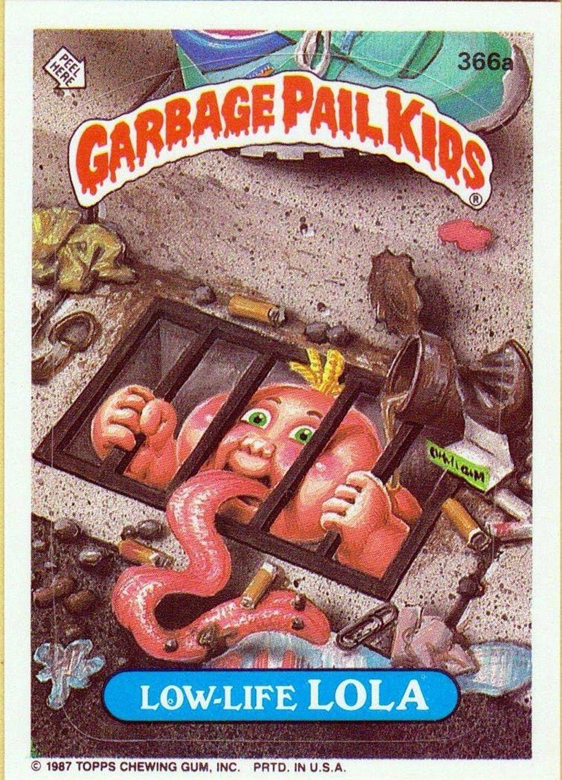 Low Life Lola Garbage Pail Kids Garbage Pail Kids Cards Garbage