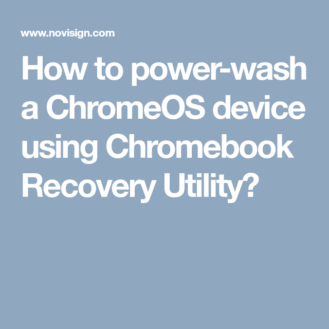 How to power-wash a ChromeOS device using Chromebook