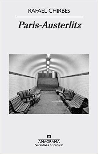 Paris-Austerlitz / Rafael Chirbes http://fama.us.es/record=b2703591~S5*spi