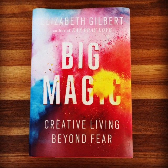 Big Magic In Your Life — Medium