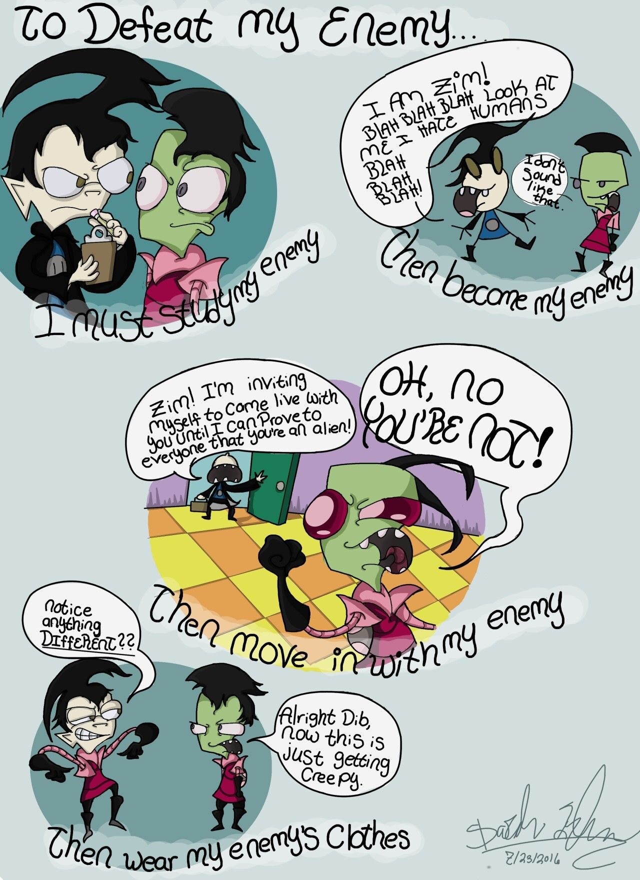 Actual words Dib has spoken in the show .... The last one is kinda gay XD                                  Invader Zim, Zim, Dib, Frenemies, Rivals, ZaDr