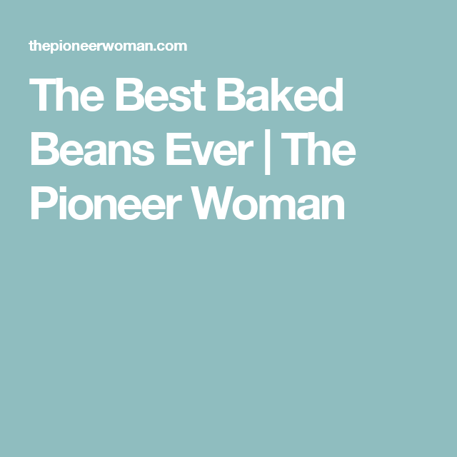 The Best Baked Beans Ever | The Pioneer Woman