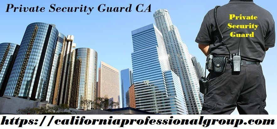 We provide Training of Private Security Guard in CA, to