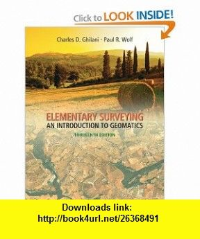 Elementary Surveying An Introduction to Geomatics (13th Edition) (9780132554343) Charles D. Ghilani, Paul R. Wolf , ISBN-10: 0132554348  , ISBN-13: 978-0132554343 ,  , tutorials , pdf , ebook , torrent , downloads , rapidshare , filesonic , hotfile , megaupload , fileserve