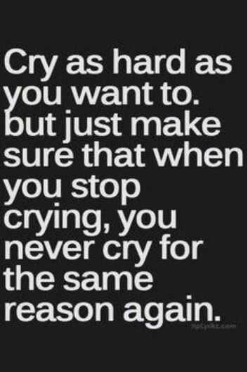 Sometimes you want to cry quotes