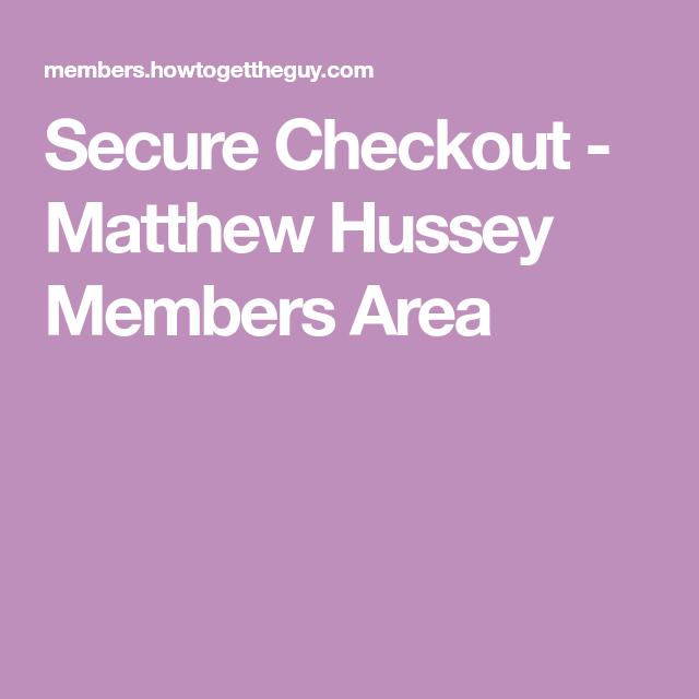 Secure Checkout Matthew Hussey Members Area Matthew Hussey Flirting Texts Matthews