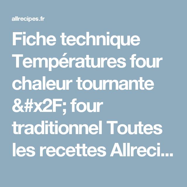 Fiche technique temp ratures four chaleur tournante four traditionnel toutes les recettes - Thermostat 7 chaleur tournante ...