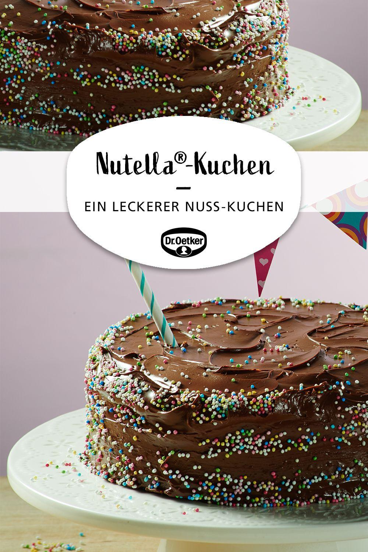 Nutella Kuchen Rezept Nusse In Allen Variationen Pinterest