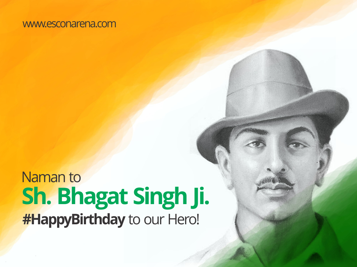 Today is birthday of Sh. Bhagat Singh, an Indian