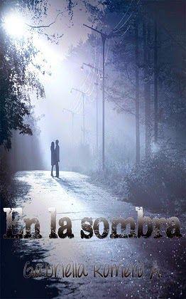 LIBREANDO CON CRISTINA PARDO: Libro de Gabriella Romero - En la Sombra.