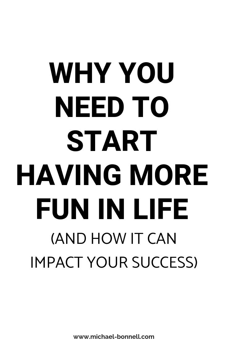 Start Having Fun Positivity Blog Motivational Quotes For Life Motivational Quotes For Success