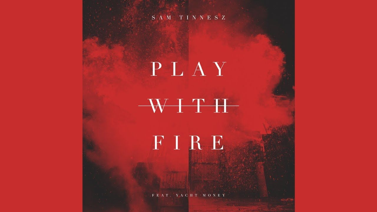 Sam Tinnesz - Play With Fire (feat  Yacht Money) [Official