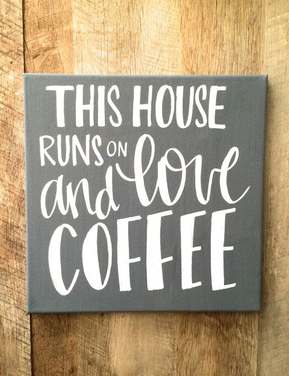 This house runs on love and coffee- 12x12 hand lettered sign ...