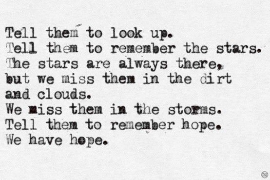 Tell Them To Look Up Tell Them To Remember The Stars The Stars Are