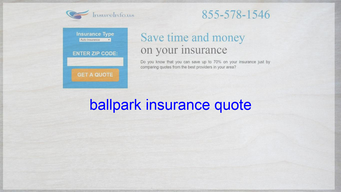 Ballpark Insurance Quote Life Insurance Quotes Travel Insurance