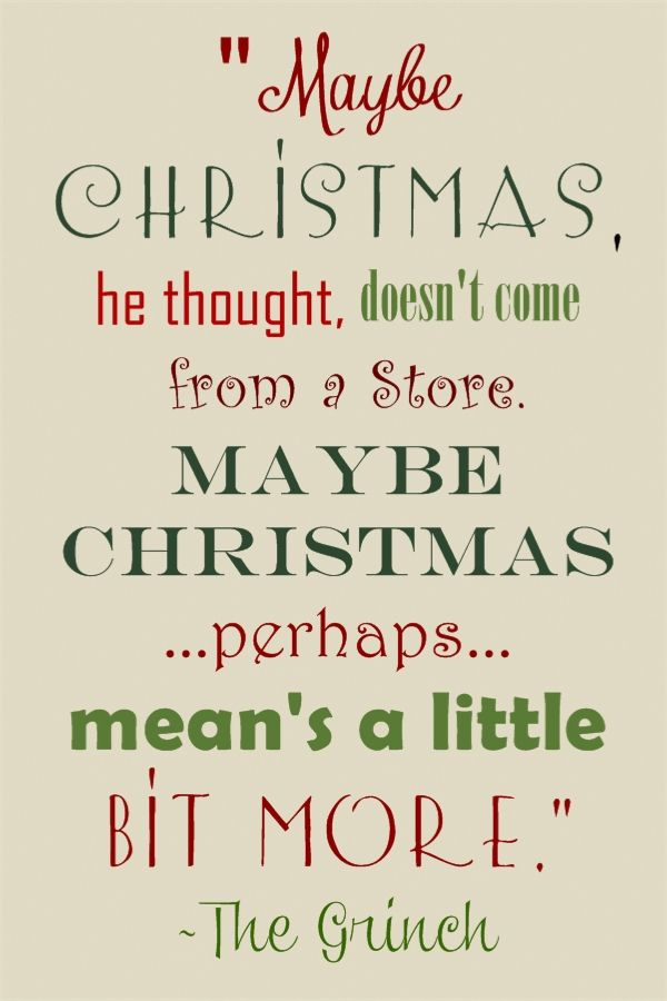 grinch quote maybe christmas he thought doesnt come from a store maybe christmaps perhaps means a little bit more from beautifulbydesignco