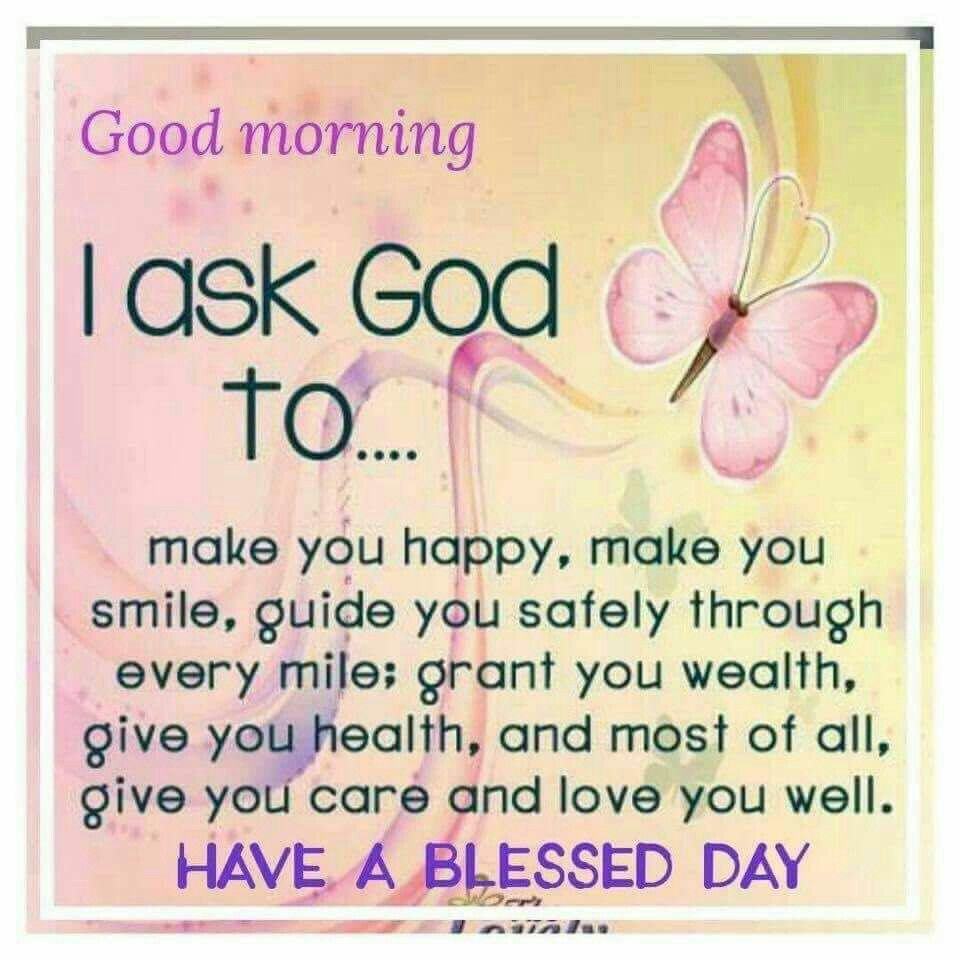 Good Morning Have A Blessed Day Good Morning God Quotes Good Morning Quotes Good Morning Prayer